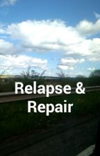 Relapse & Repair by AmysResilience