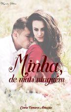 Minha, de mais ninguém by CintiaTamaraAlmeidad