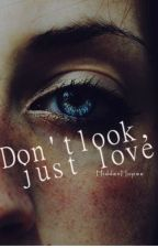 Don't look, just love II n.h [edit] by HiddenHopee