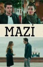 MAZİ (şebsel) by Busenurcelik3