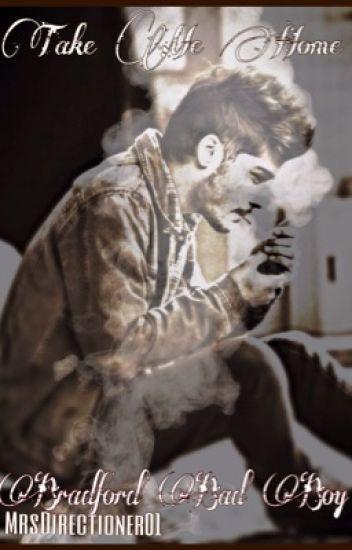 Take Me Home Bradford Bad Boy (Zayn Malik FanFiction)