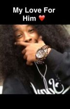 My Love For Him(Ray Ray Love Story) by Girlfriend123