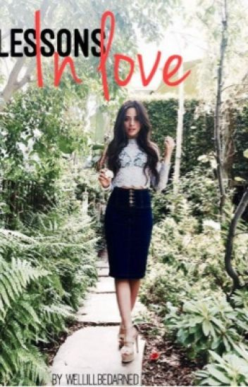 Lessons In Love (Camila/You)[ON HOLD]