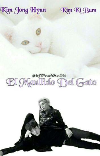 ~ El Maullido del Gato~ JongKey [FINALIZADO]