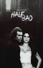 Half Bad (Russian Translation) by 1DLoverSelena