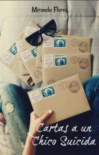 Cartas a un Chico Suicida [#Wattys2015] by miranda_flores13