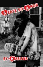 Skate do Amor by Mar0202