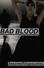 Bad Blood by besomethingyoumiss