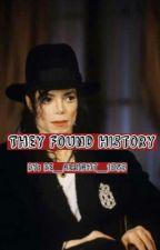 They Found HIStory by NyNyMalik