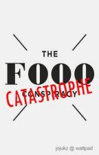 The Fooo Catastrophe by jojukz