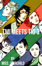 TMI meets TID 3 by Miss_Fairchild