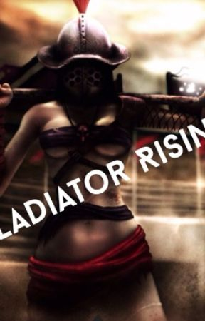 Gladiator Rising by TaylorWest6