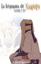 La Hermana De Naruto ( sasuke y tu ) -Editando by MelanieBerrelleza