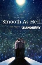 Smooth As Hell. Zianourry |Español| by lovinglxrry