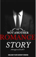 Not Another Romance Story by AnonymousSoul13