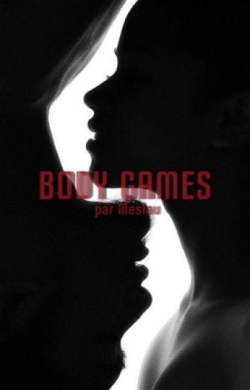 Body Games [EN CORRECTION]