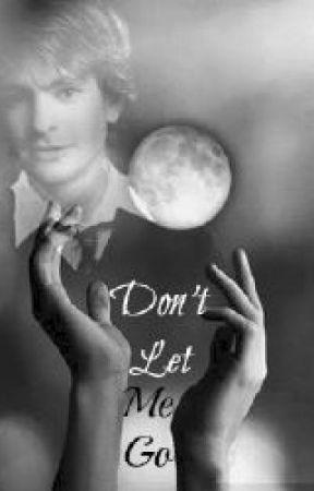 Don't Let Me Go *Marauder's Era* by mishaismysunshine