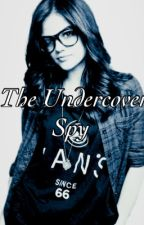 The Undercover Spy by essielovestoread