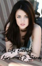 A life full of lies - A Harry Potter Love Story by KatnissHermioneDraco