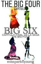 THE BIG FOUR: Big Six. by missparkflyoung