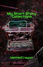 My Short Story Collections by MeltedCrayon