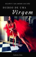 Diário de uma Virgem - Livro 1 by aspiranteReis