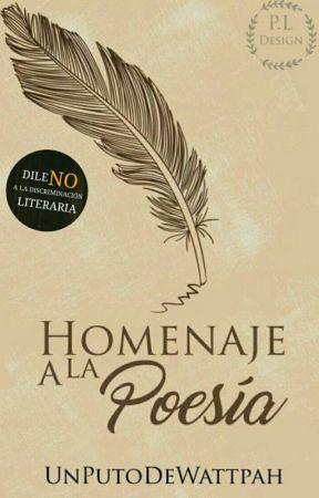 Homenaje A La Poesía  by UnPutoDeWattpah