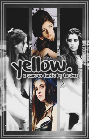 yellow ➸ camren by txrches
