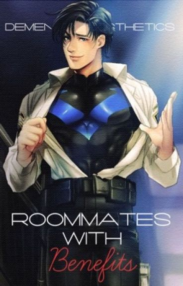 Nightwing x Reader (Lemon) :: Roommates with Benefits ::