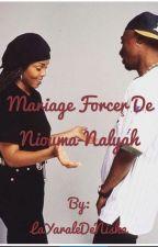 Mariage Forcer De Niouma-Nalyah @Réecriture@ by Niska_Bae