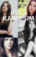 ÜVEY KARDEŞİM by sarisingorll