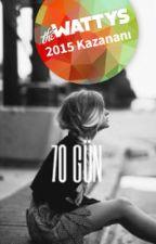 70 GÜN #Wattys2015 by icimdekiumut