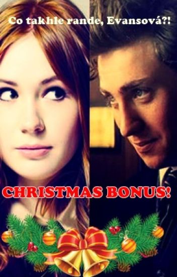 Co takhle rande, Evansová?! - CHRISTMAS BONUS!