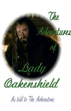 The Complete Works of Lady Oakenshield's Adventures by TheArkenstone