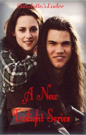 A New Twilight Series(being edited)