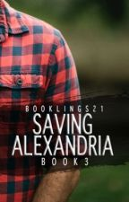 Saving Alexandria [Book 3 of the Stavros Series] ✔️ by booklings21