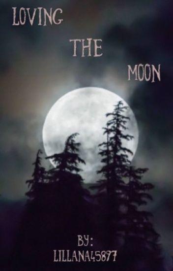 Loving the Moon (Marauders Fan Fiction)