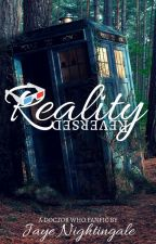 Reality Reversed    Doctor Who by JayeNightingale