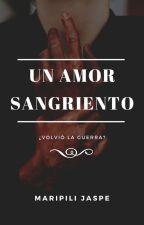 Un Amor Sangriento by maripilij