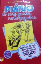 Diário de uma garota nada popular! by Ninickkk