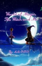 World of Magic, The Witch and Me by AM-FL101