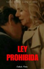 Ley Prohibida by Celeste-Moore