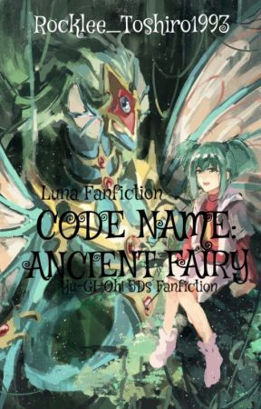 CODE NAME: ANCIENT FAIRY ||Yu-Gi-Oh! 5Ds - Luna|| by Rocklee_Toshiro1993