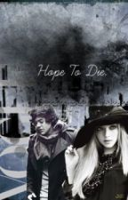 Hope To Die. by hstylesfanfics