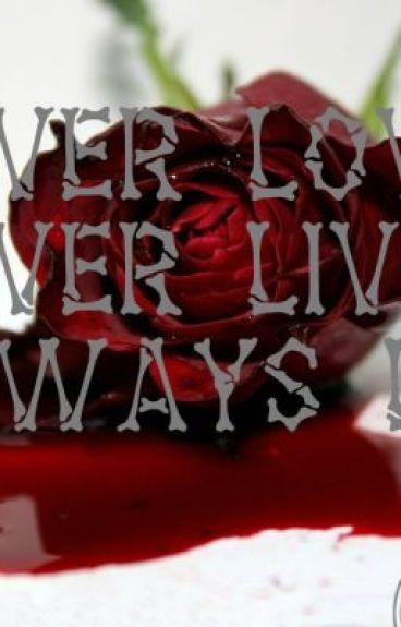 Never Love, Never Live, Always Lie