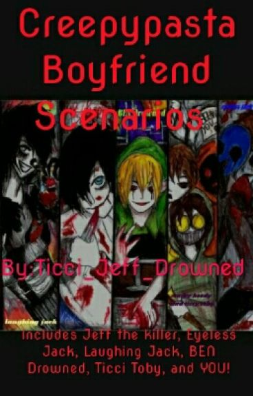 Creepypasta boyfriend scenarios (Wattys2015)