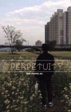 perpetuity ; au by eggsoo