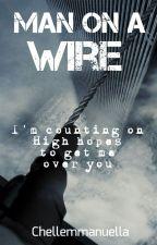 Man On A Wire  (Breakeven Side Story) by chellemmanuella