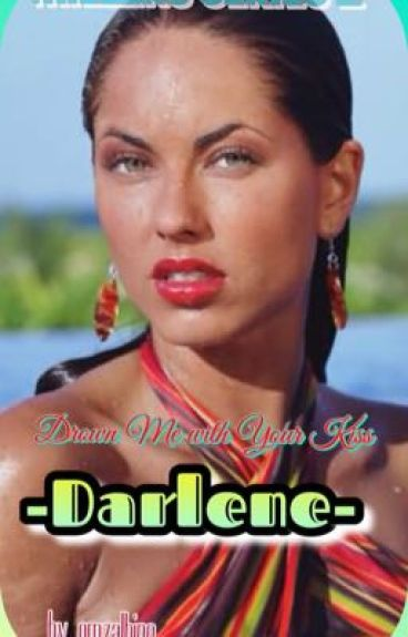 "MILLERS SERIES 2....Drown Me with Your Kiss...""Darlene""....by...emzalbino"