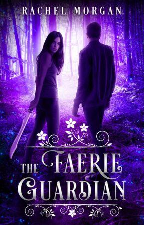 The Faerie Guardian by AuthorRachelMorgan